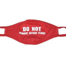 Mask-Do Not Remove Before Flight